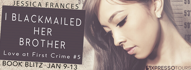 Sneak Peek: I Blackmailed Her Brother by Jessica Frances