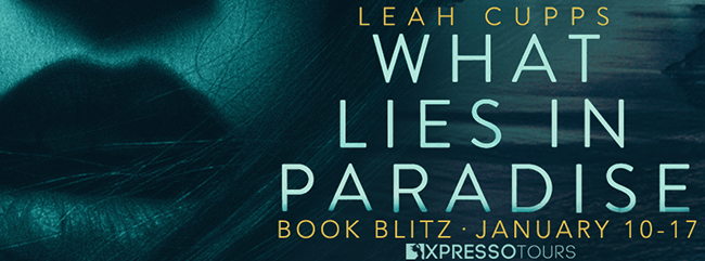Prologue from What Lies in Paradise by Leah Cupps
