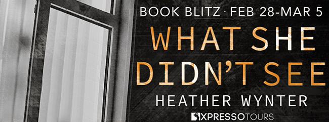 Sneak Peek from What She Didn't See by Heather Wynter