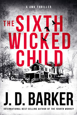 The Sixth Wicked Child by J.D. Barker – Book Review